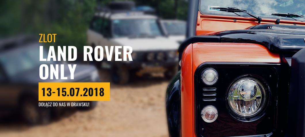 Kolejny zlot miłośników Land Rover LR ONLY 2018 już w lipcu!